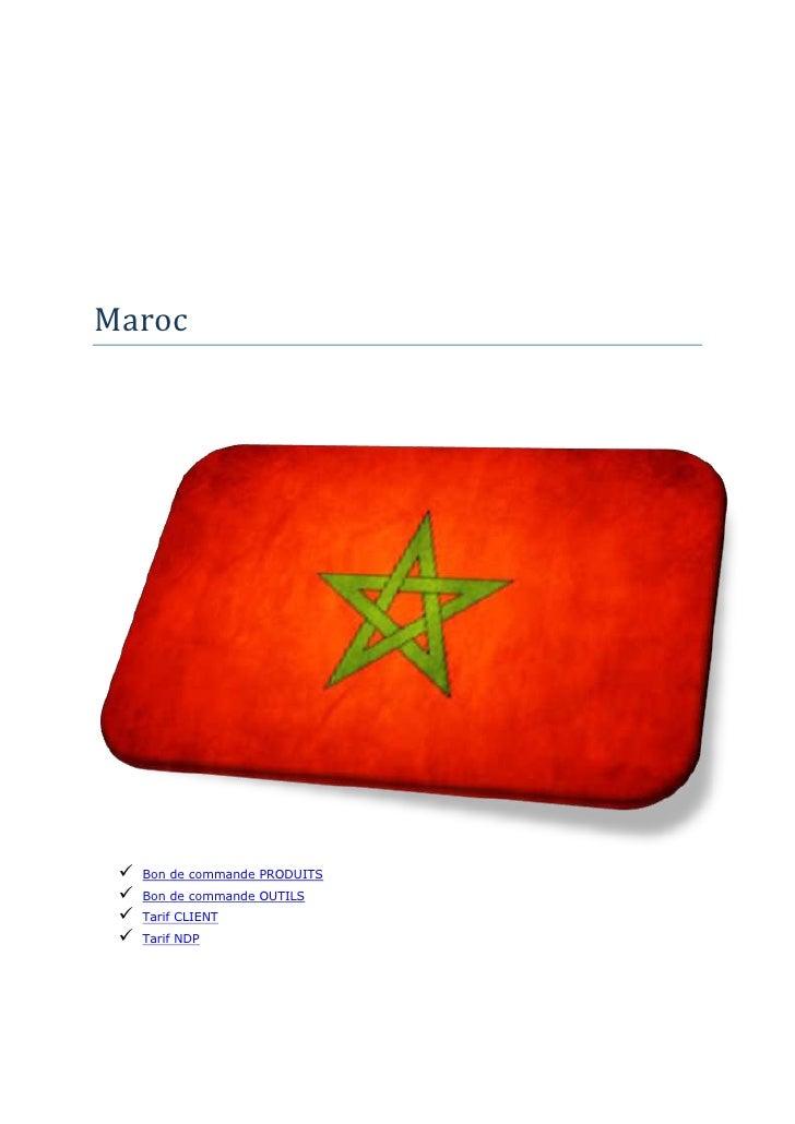 Maroc    Bon de commande PRODUITS    Bon de commande OUTILS    Tarif CLIENT    Tarif NDP