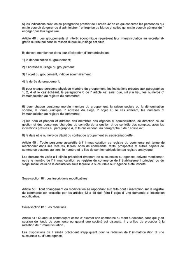 5) les indications prévues au paragraphe premier de l' article 42 en ce qui concerne les personnes qui ont le pouvoir de g...