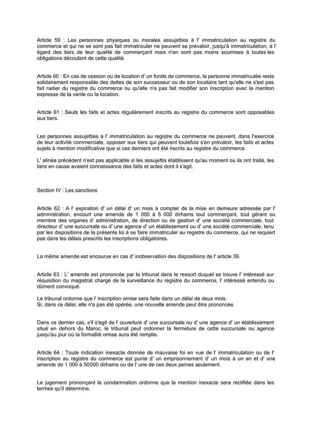 Article 59 : Les personnes physiques ou morales assujetties à l' immatriculation au registre du commerce et qui ne se sont...