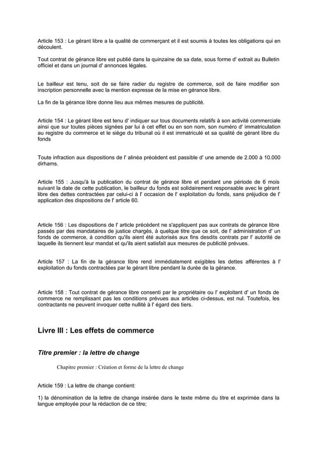Article 153 : Le gérant libre a la qualité de commerçant et il est soumis à toutes les obligations qui en découlent. Tout ...