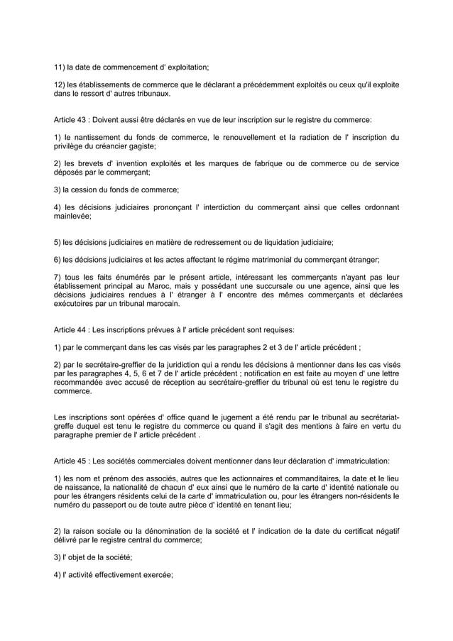 11) la date de commencement d' exploitation; 12) les établissements de commerce que le déclarant a précédemment exploités ...