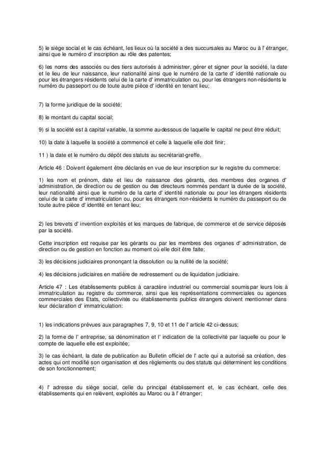 5) le siège social et le cas échéant, les lieux où la société a des succursales au Maroc ou à l' étranger, ainsi que le nu...