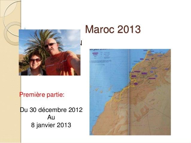 Maroc 2013 par Babou et JN Première partie: Du 30 décembre 2012 Au 8 janvier 2013