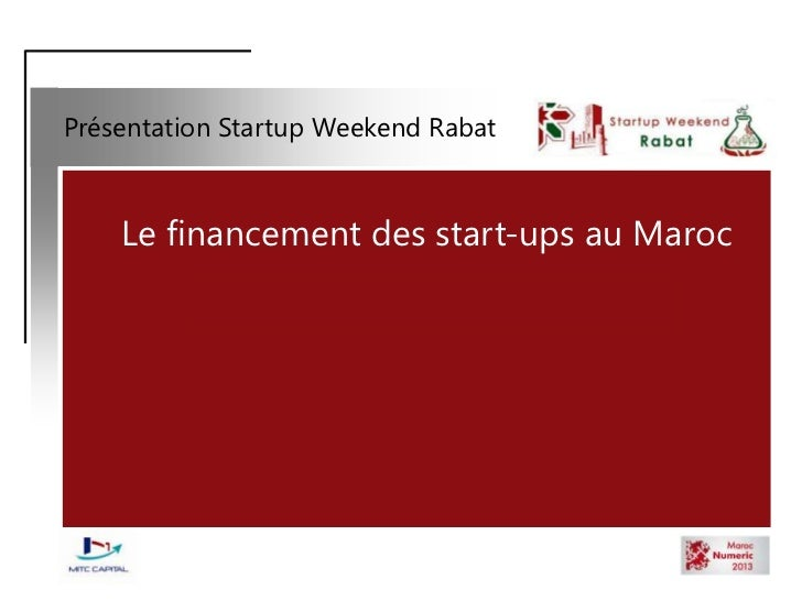 Présentation Startup Weekend Rabat    Le financement des start-ups au Maroc