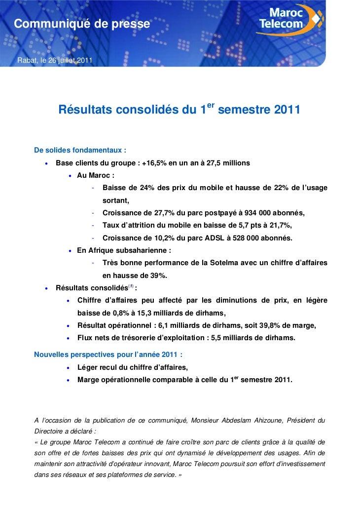 Communiqué de presseRabat, le 26 juillet 2011             Résultats consolidés du 1er semestre 2011     De solides fondame...