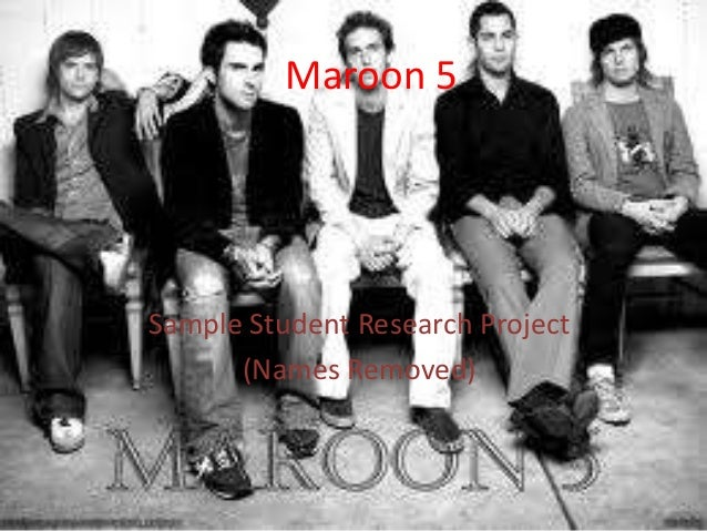 Maroon 5Sample Student Research Project      (Names Removed)