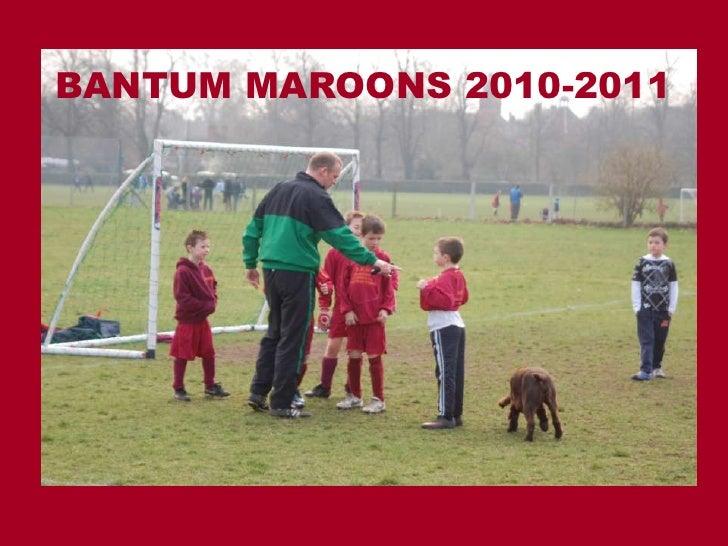 BANTUM MAROONS 2010-2011<br />