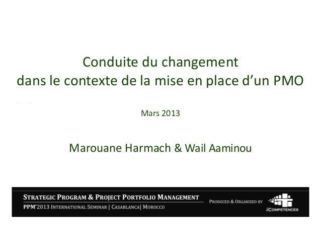 Conduiteduchangement           Conduite du changementdanslecontextedelamiseenplaced'unPMO                    M...