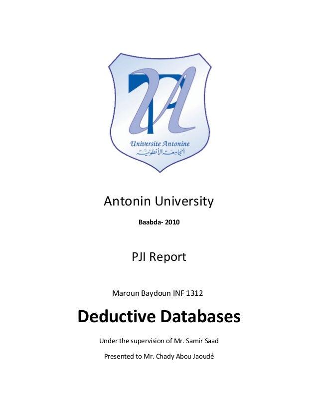 Antonin University              Baabda- 2010            PJI Report      Maroun Baydoun INF 1312Deductive Databases  Under ...