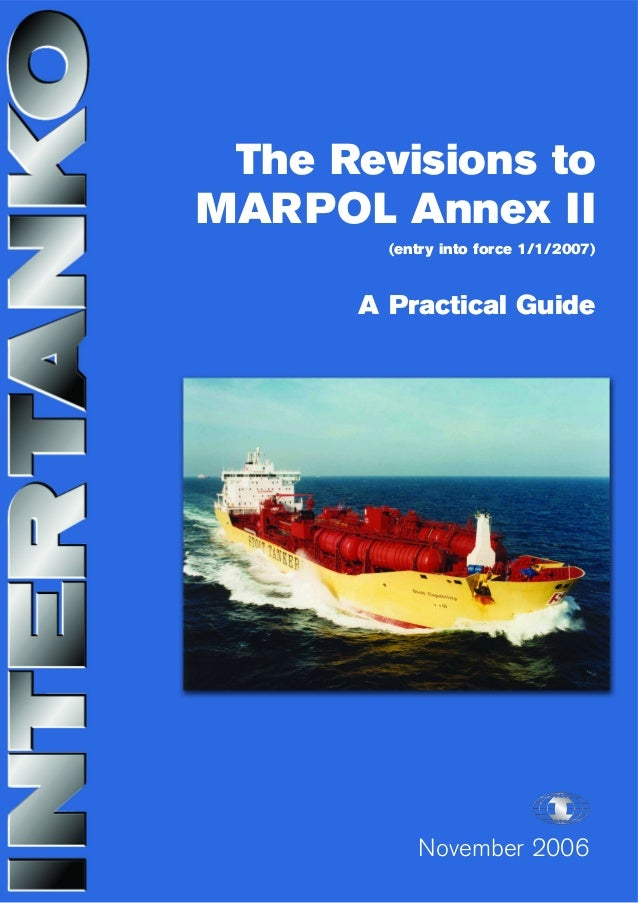 November 2006 The Revisions to MARPOL Annex II (entry into force 1/1/2007) A Practical Guide