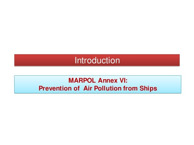 an introduction to marpol or the international convention for the prevention of pollution from ships The international convention for the prevention of pollution from ships (marpol) is the most important international regulation for preventing pollution of the marine.