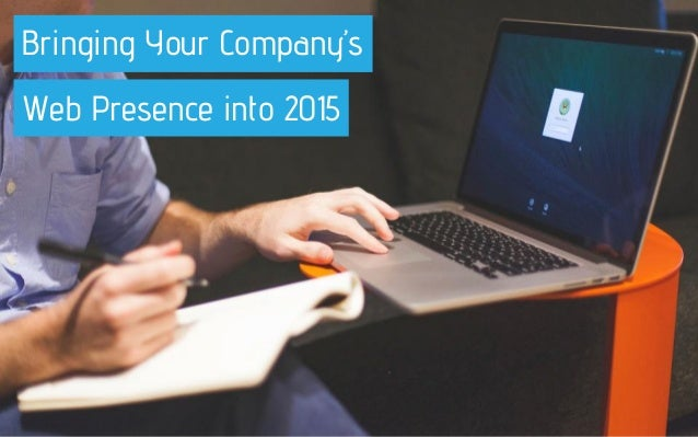Bringing Your Company's Web Presence into 2015