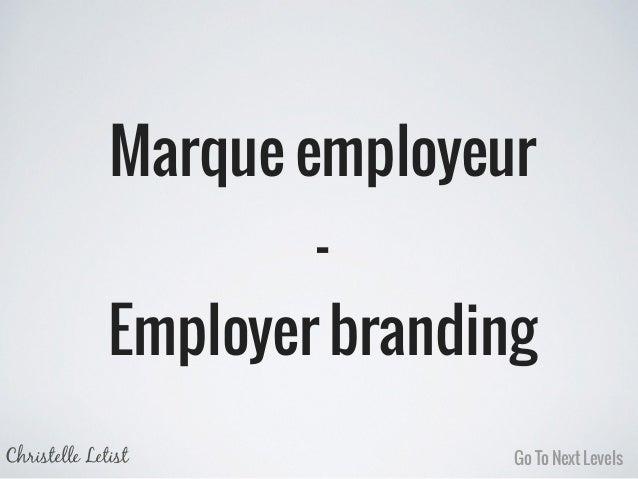Marque employeur - Employer branding Christelle Letist Go To Next Levels