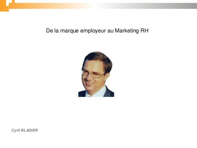 De la marque employeur au Marketing RHCyril BLADIER