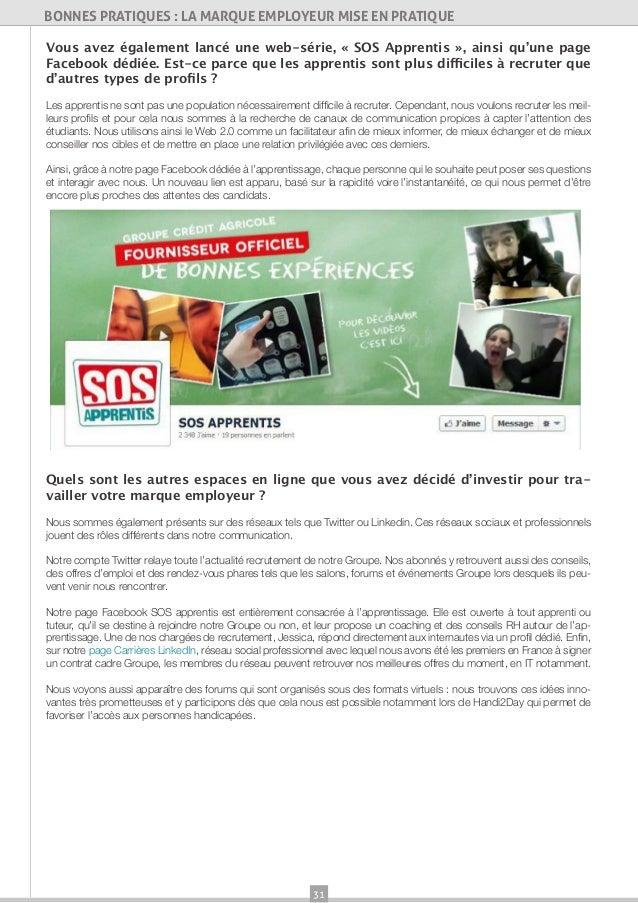 31BONNES PRATIQUES : LA MARQUE EMPLOYEUR MISE EN PRATIQUEVous avez également lancé une web-série, « SOS Apprentis », ainsi...