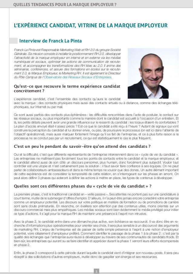 5QUELLES TENDANCES POUR LA MARQUE EMPLOYEUR ?L'EXPÉRIENCE CANDIDAT, VITRINE DE LA MARQUE EMPLOYEURInterview de Franck La P...