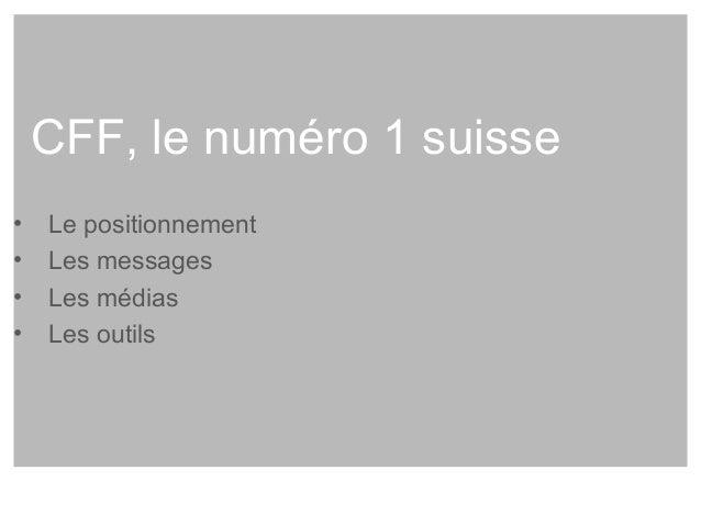 """CFF  Le positionnement  Promesse de la marque:  """"Les CFF bougent la Suisse""""  Promesse de la marque employeur:  """"Réaliser e..."""