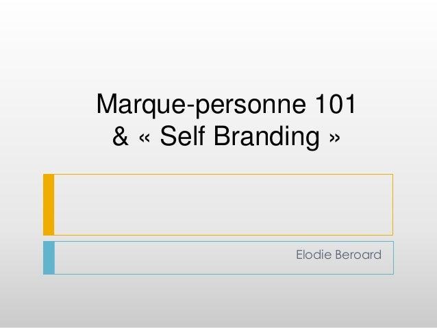 Marque-personne 101 & « Self Branding » Elodie Beroard