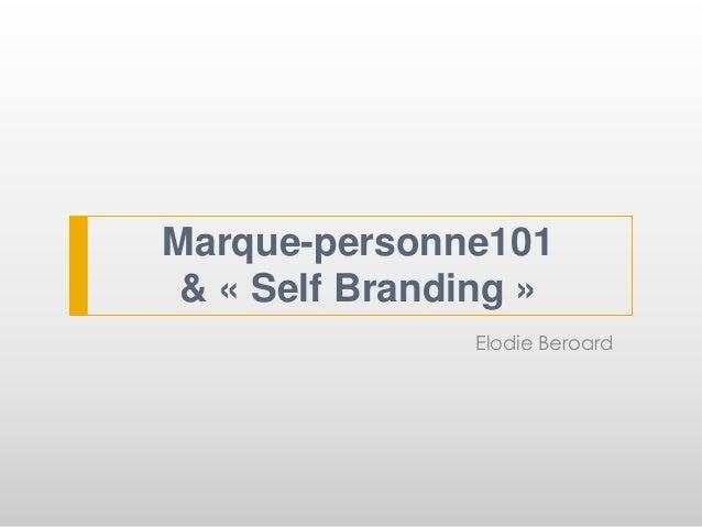 Marque-personne101 & « Self Branding » Elodie Beroard