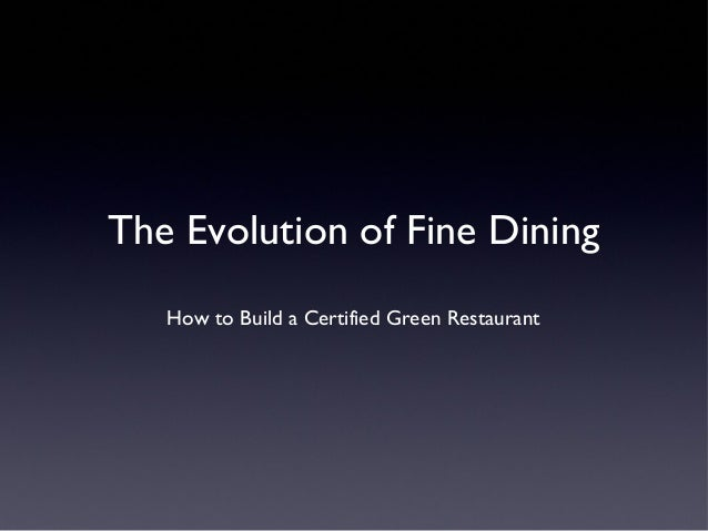 The Evolution of Fine Dining How to Build a Certified Green Restaurant