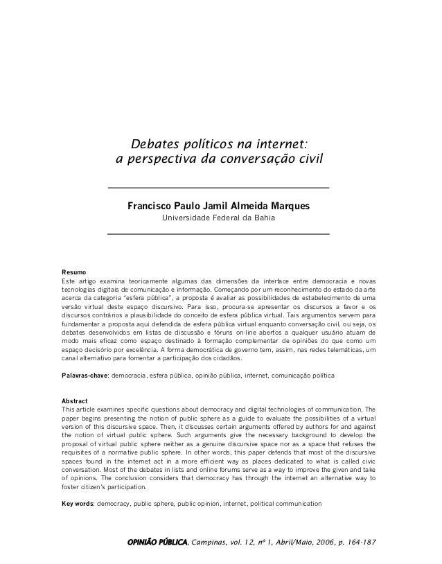 OPINIÃO PÚBLICA, Campinas, vol. 12, nº 1, Abril/Maio, 2006, p. 164-187 Debates políticos na internet: a perspectiva da con...