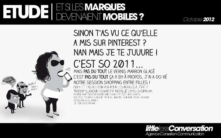 ET SI LES MARQUESETUDE   DEVENAIENT MOBILES ?                      Octobre 2012                               littlelessCo...