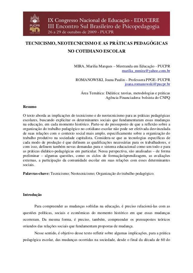 TECNICISMO, NEOTECNICISMO E AS PRÁTICAS PEDAGÓGICAS NO COTIDIANO ESCOLAR MIRA, Marilia Marques – Mestranda em Educação - P...