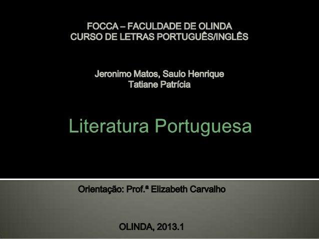 FOCCA – FACULDADE DE OLINDA CURSO DE LETRAS PORTUGUÊS/INGLÊS Jeronimo Matos, Saulo Henrique Tatiane Patrícia Orientação: P...