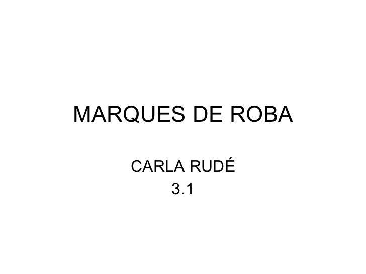 MARQUES DE ROBA CARLA RUDÉ 3.1