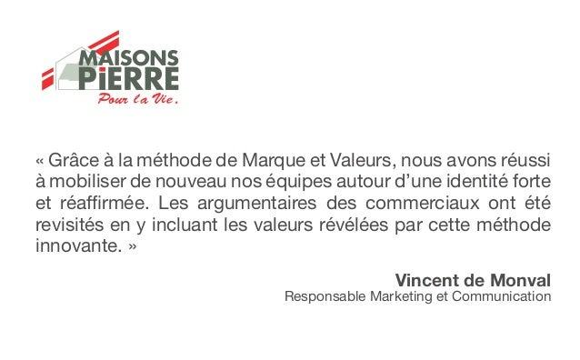 « Grâce à la méthode de Marque et Valeurs, nous avons réussià mobiliser de nouveau nos équipes autour d'une identité forte...