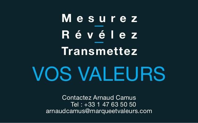 mesure révèle transmetcContactez Arnaud CamusTel : +33 1 47 63 50 50arnaudcamus@marqueetvaleurs.comm e s u r e zr é v é l ...