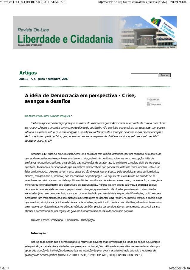 Artigos Ano II - n. 5 - julho / setembro, 2009 Buscar A idéia de Democracia em perspectiva - Crise, avanços e desafios Fra...