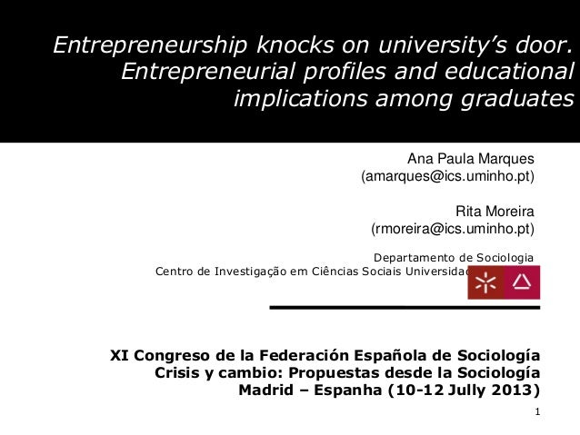 1 Entrepreneurship knocks on university's door. Entrepreneurial profiles and educational implications among graduates XI C...