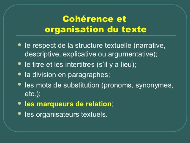 Cohérence et        organisation du texte le respect de la structure textuelle (narrative,  descriptive, explicative ou a...