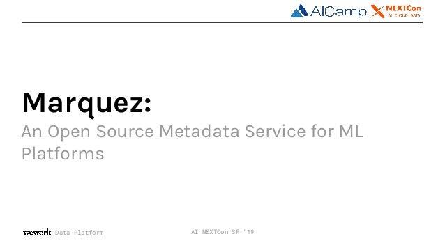 Data Platform Marquez: An Open Source Metadata Service for ML Platforms AI NEXTCon SF '19