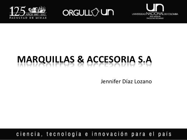 MARQUILLAS & ACCESORIA S.A                Jennifer Díaz Lozano