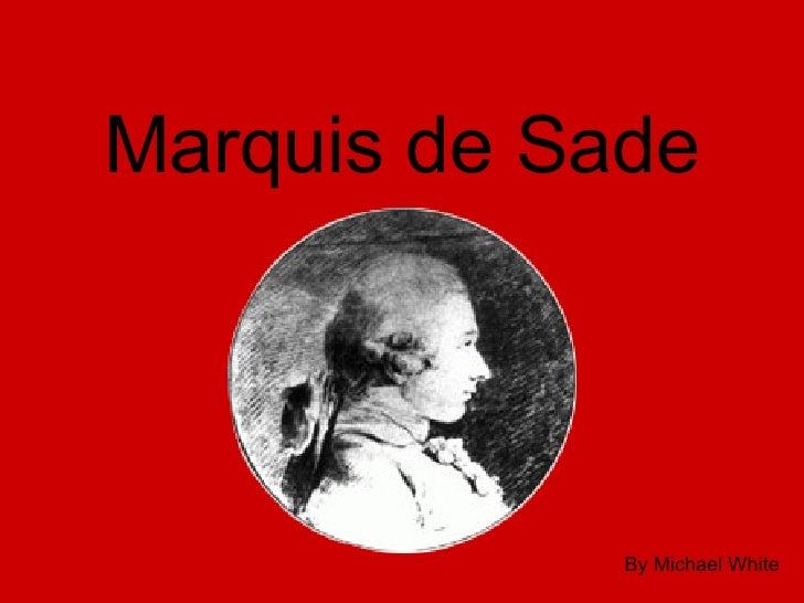 Marquis de Sade By Michael White