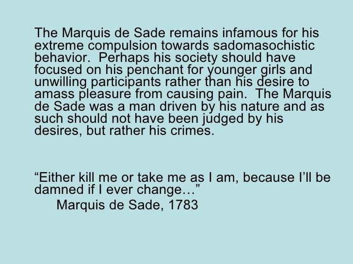 """the marquis de sade s attitude towards Sex-positive bdsm"""" is a severe misunderstanding of de sade's attitudes, and   the marquis de sade's sex-positive bdsm attitude in his."""