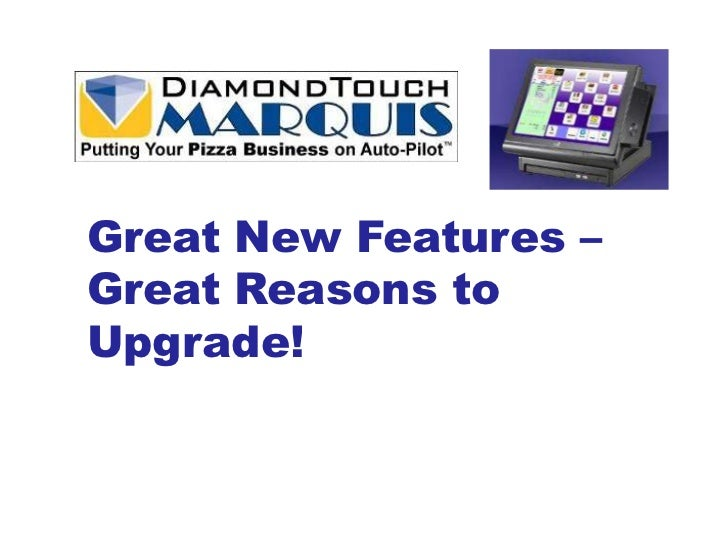 Great New Features –Great Reasons toUpgrade!