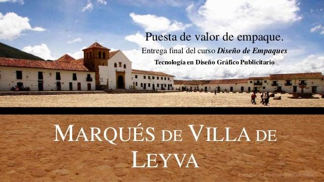 Fotografía: Proimagenes Colombia Puesta de valor de empaque. Entrega final del curso Diseño de Empaques Tecnología en Dise...