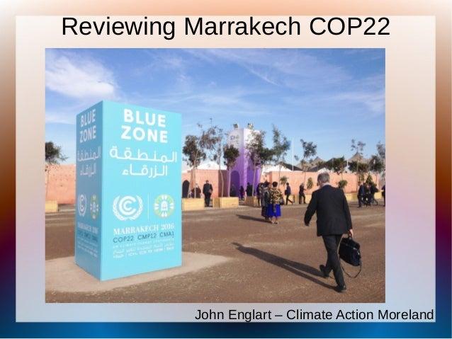 Reviewing Marrakech COP22 John Englart – Climate Action Moreland