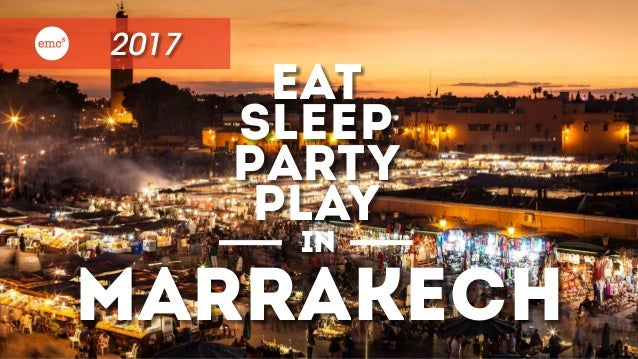 2017 EAt sleep Party play in Marrakech