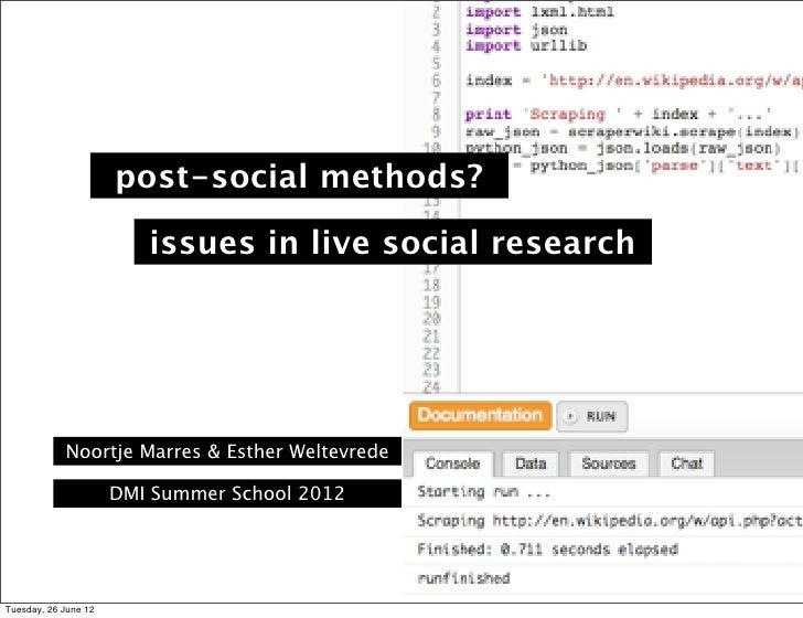post-social methods?                         issues in live social research            Noortje Marres & Esther Weltevrede ...
