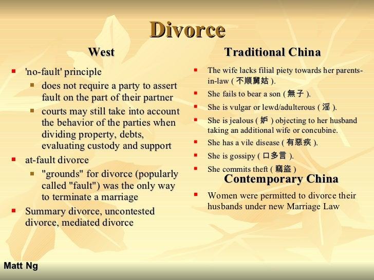 Divorce <ul><li>West </li></ul><ul><li>'no-fault' principle </li></ul><ul><ul><li>does not require a party to assert fault...