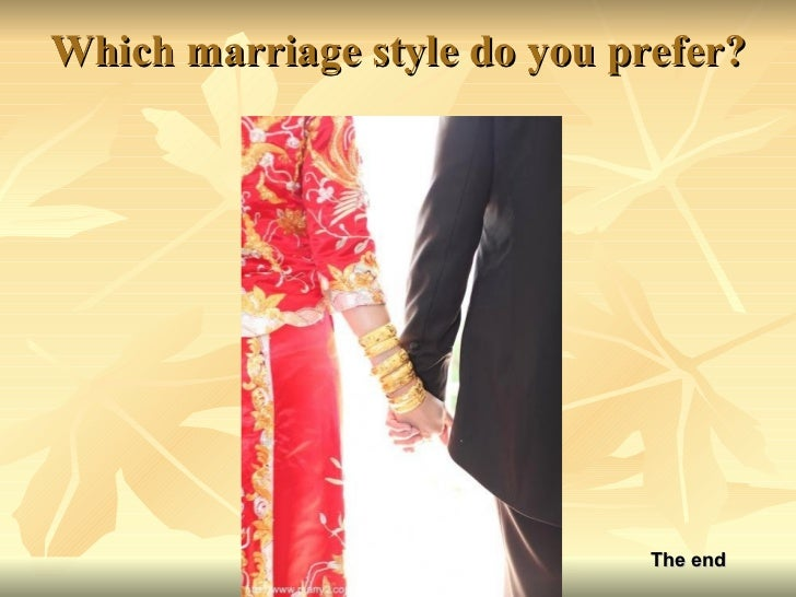 Which marriage style do you prefer? The end