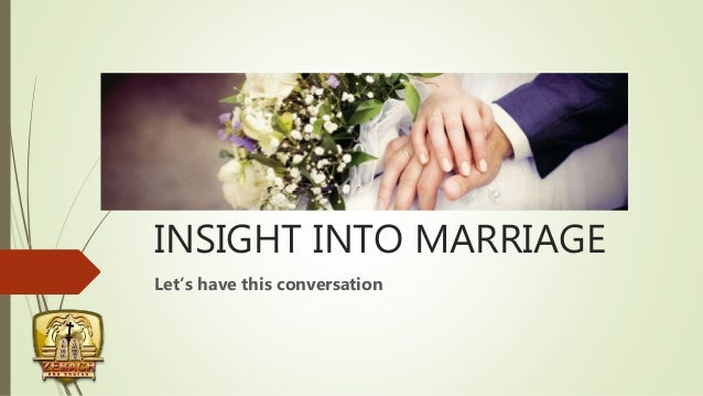 INSIGHT INTO MARRIAGE Let's have this conversation