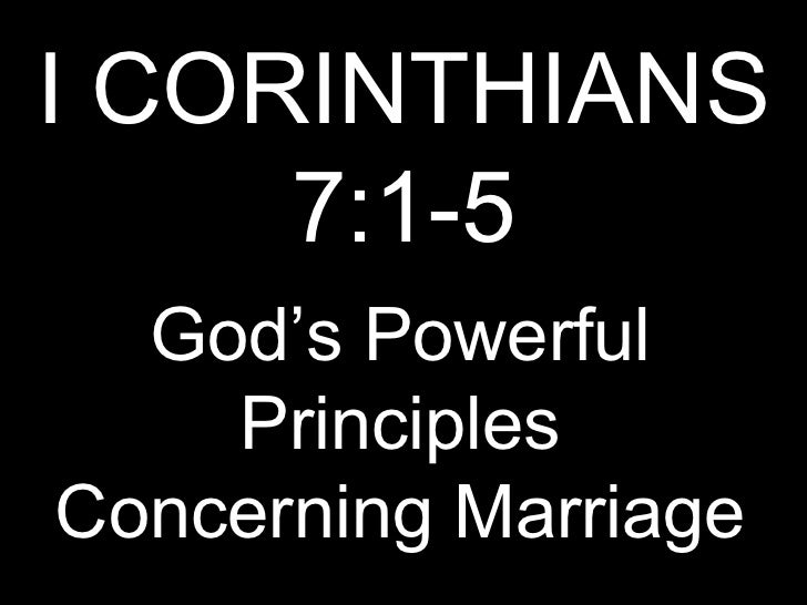 I CORINTHIANS 7:1-5 God's Powerful Principles Concerning Marriage