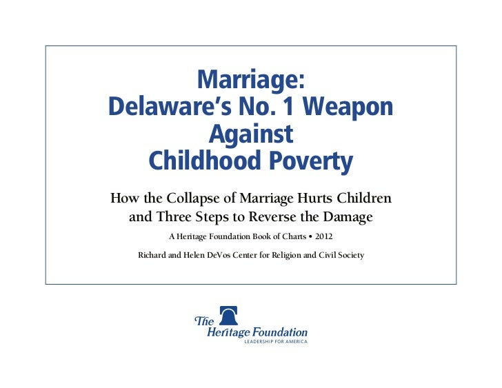 Marriage:Delaware's No. 1 Weapon        Against   Childhood PovertyHow the Collapse of Marriage Hurts Children  and Three ...