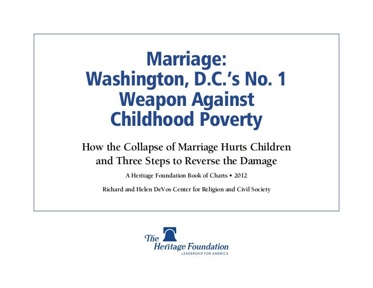 Marriage:Washington, D.C.'s No. 1   Weapon Against  Childhood PovertyHow the Collapse of Marriage Hurts Children  and Thre...
