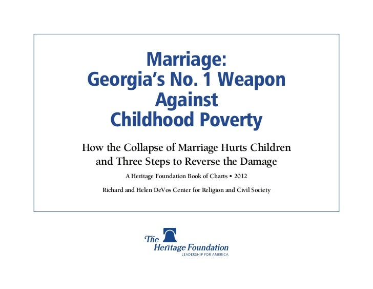 Marriage: Georgia's No. 1 Weapon         Against   Childhood PovertyHow the Collapse of Marriage Hurts Children  and Three...